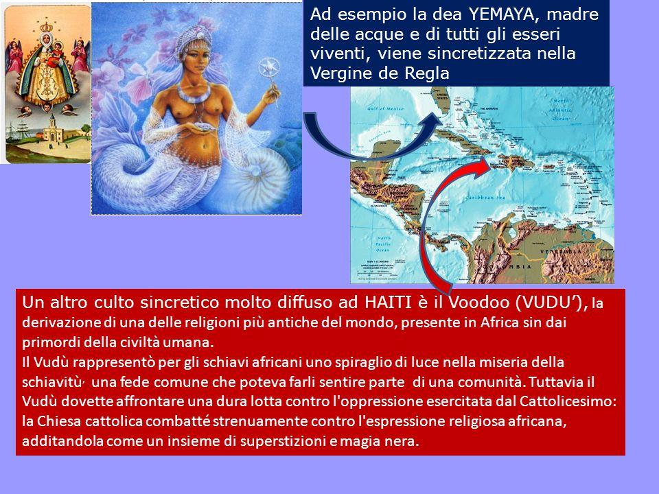 Ad esempio la dea YEMAYA, madre delle acque e di tutti gli esseri viventi, viene sincretizzata nella Vergine de Regla Un altro culto sincretico molto