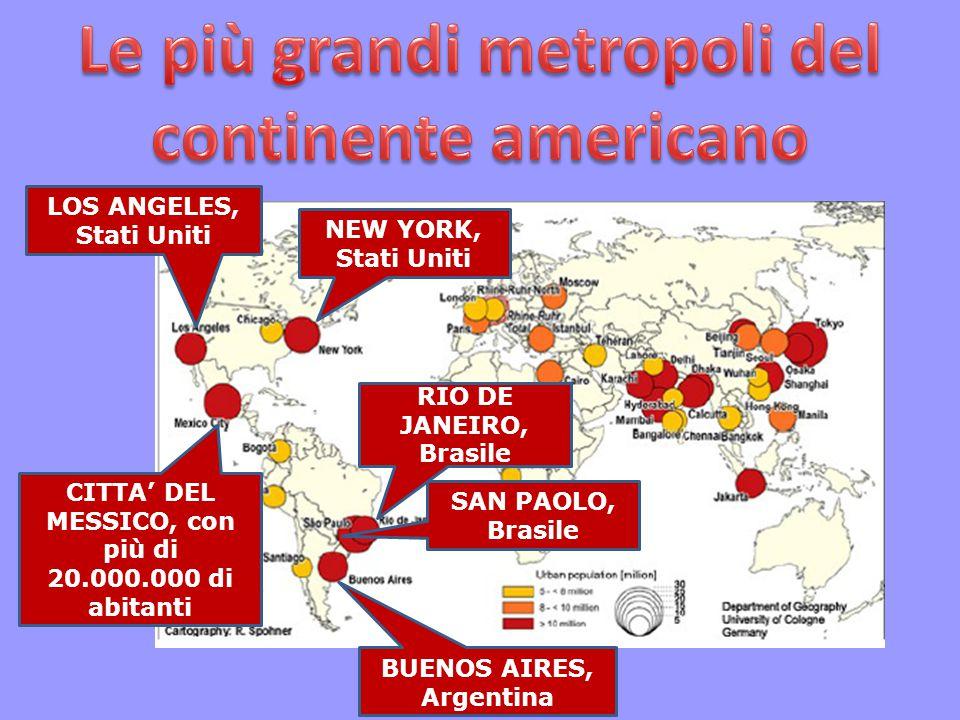 NEW YORK, Stati Uniti RIO DE JANEIRO, Brasile SAN PAOLO, Brasile BUENOS AIRES, Argentina LOS ANGELES, Stati Uniti CITTA' DEL MESSICO, con più di 20.00