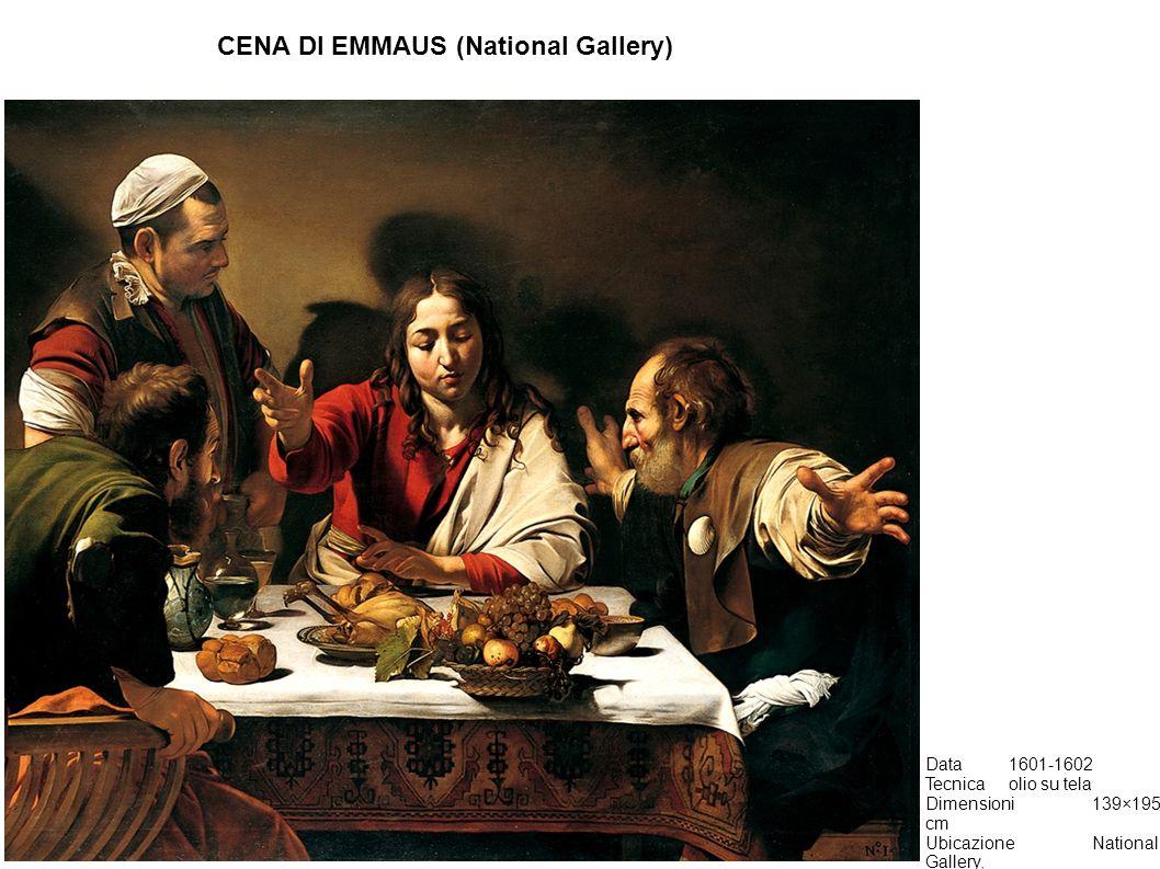 Data1601-1602 Tecnicaolio su tela Dimensioni139×195 cm UbicazioneNational Gallery, Londra CENA DI EMMAUS (National Gallery)