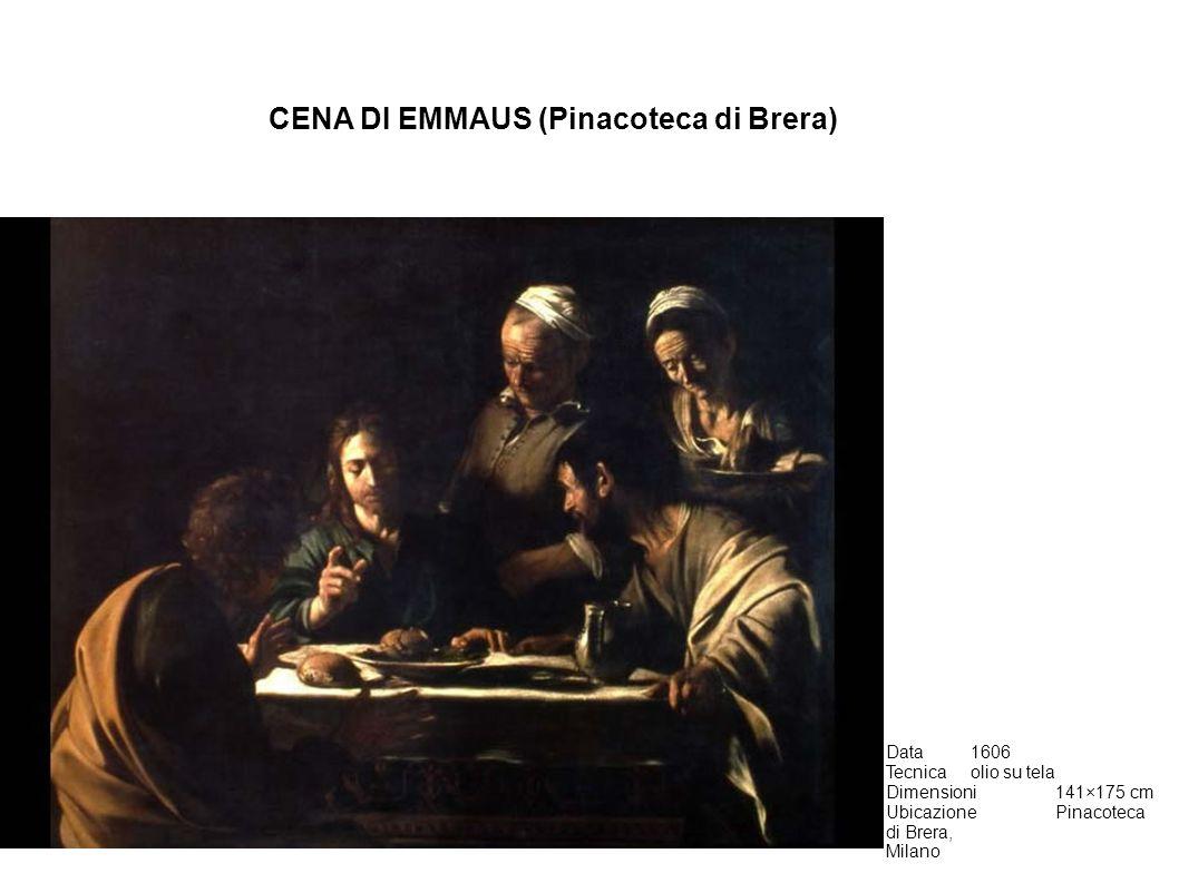 Data1606 Tecnicaolio su tela Dimensioni141×175 cm UbicazionePinacoteca di Brera, Milano CENA DI EMMAUS (Pinacoteca di Brera)