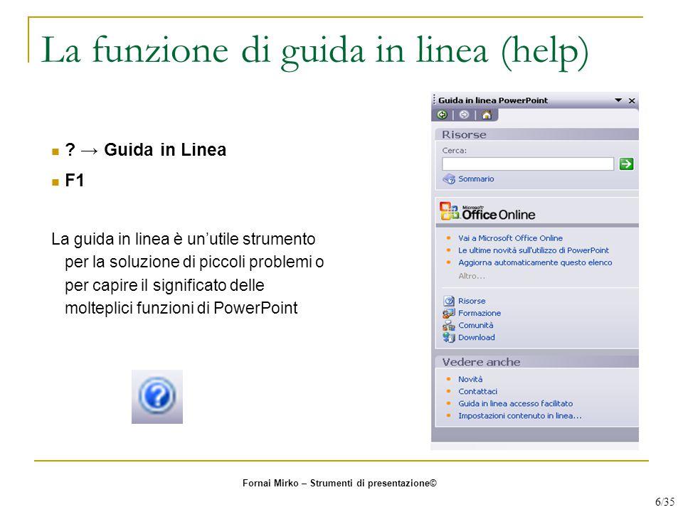 La funzione di guida in linea (help) ? → Guida in Linea F1 La guida in linea è un'utile strumento per la soluzione di piccoli problemi o per capire il