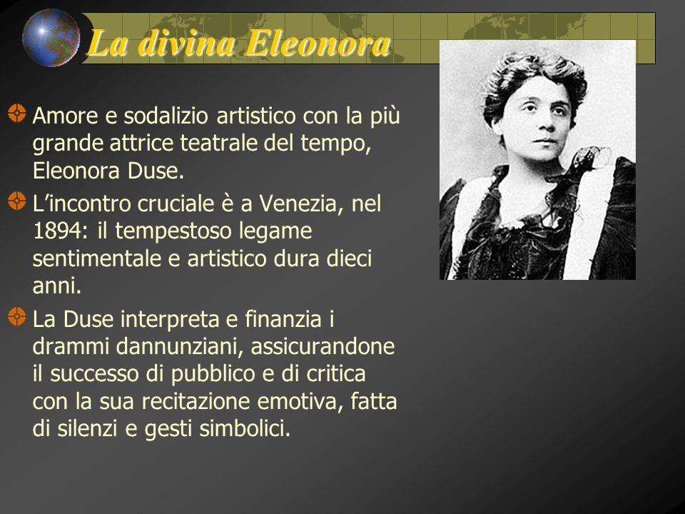 La divina Eleonora Amore e sodalizio artistico con la più grande attrice teatrale del tempo, Eleonora Duse. L'incontro cruciale è a Venezia, nel 1894: