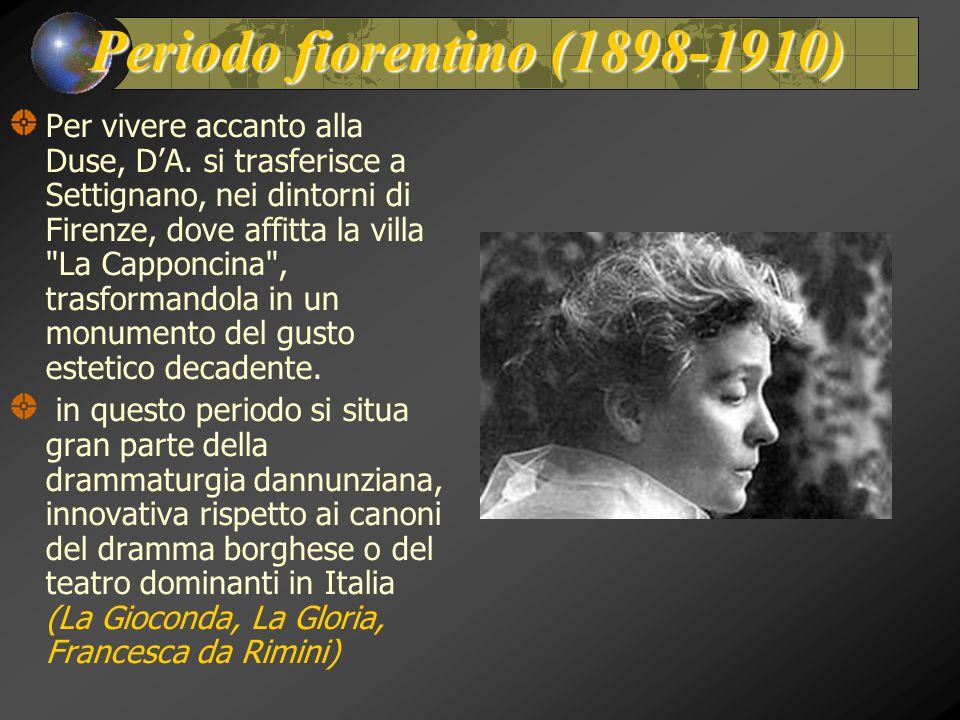 Periodo fiorentino (1898-1910) Per vivere accanto alla Duse, D'A. si trasferisce a Settignano, nei dintorni di Firenze, dove affitta la villa