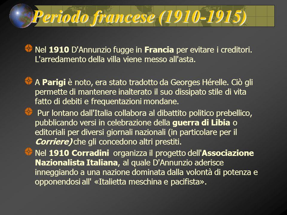 Periodo francese (1910-1915) Nel 1910 D'Annunzio fugge in Francia per evitare i creditori. L'arredamento della villa viene messo all'asta. A Parigi è