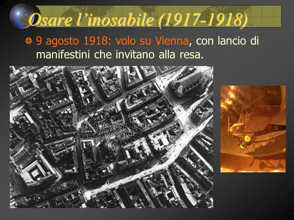 9 agosto 1918: volo su Vienna, con lancio di manifestini che invitano alla resa.