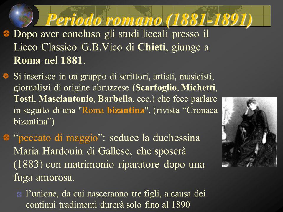 Periodo romano (1881-1891) Dopo aver concluso gli studi liceali presso il Liceo Classico G.B.Vico di Chieti, giunge a Roma nel 1881. Si inserisce in u