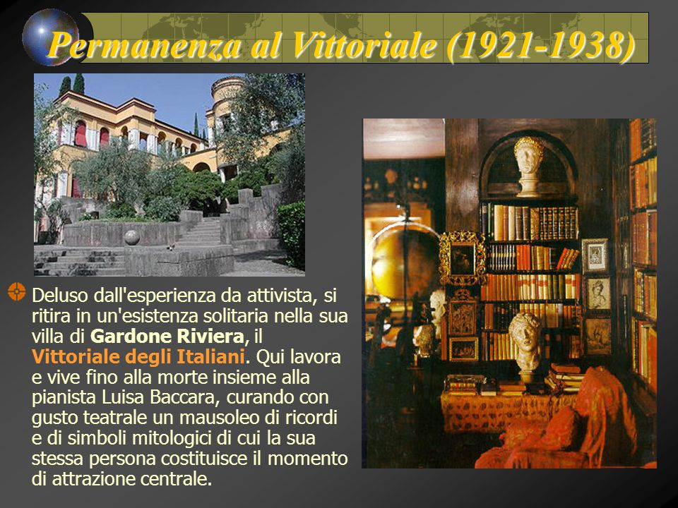 Permanenza al Vittoriale (1921-1938) Deluso dall'esperienza da attivista, si ritira in un'esistenza solitaria nella sua villa di Gardone Riviera, il V