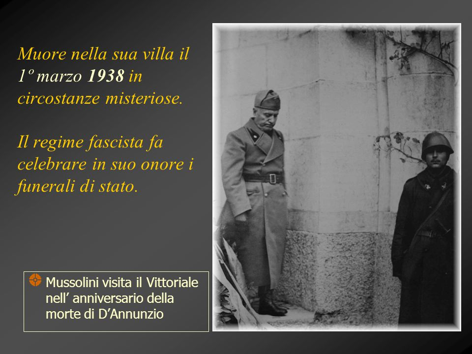 Muore nella sua villa il 1º marzo 1938 in circostanze misteriose. Il regime fascista fa celebrare in suo onore i funerali di stato. Mussolini visita i