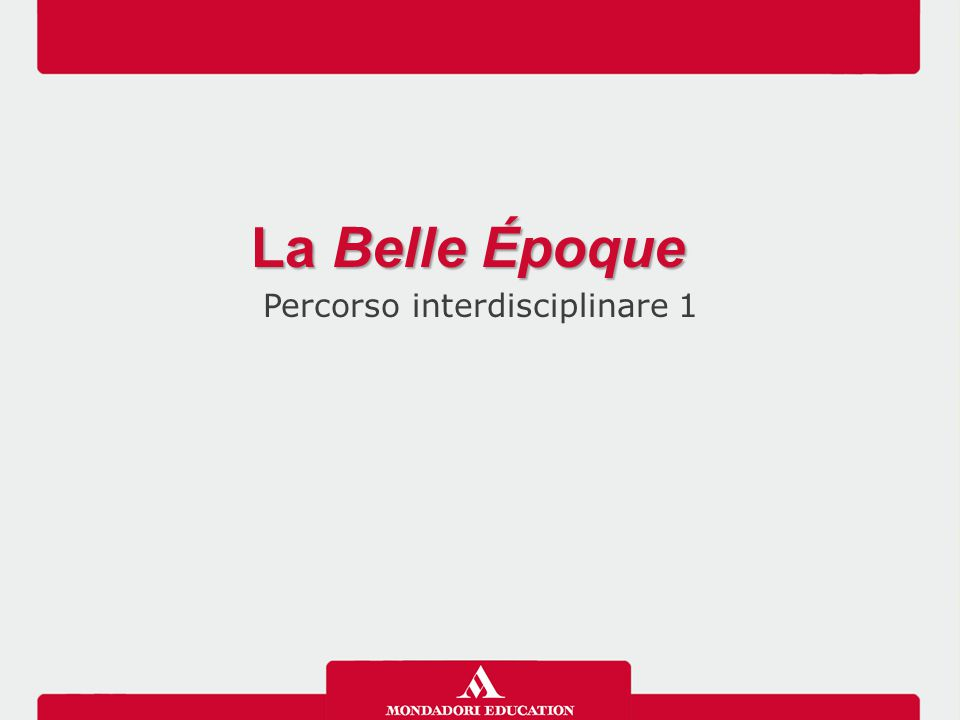 La Belle Époque Percorso interdisciplinare 1