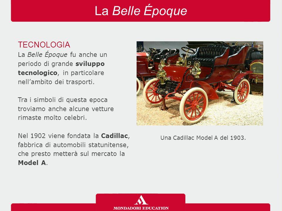 La Belle Époque TECNOLOGIA La Belle Époque fu anche un periodo di grande sviluppo tecnologico, in particolare nell'ambito dei trasporti. Tra i simboli