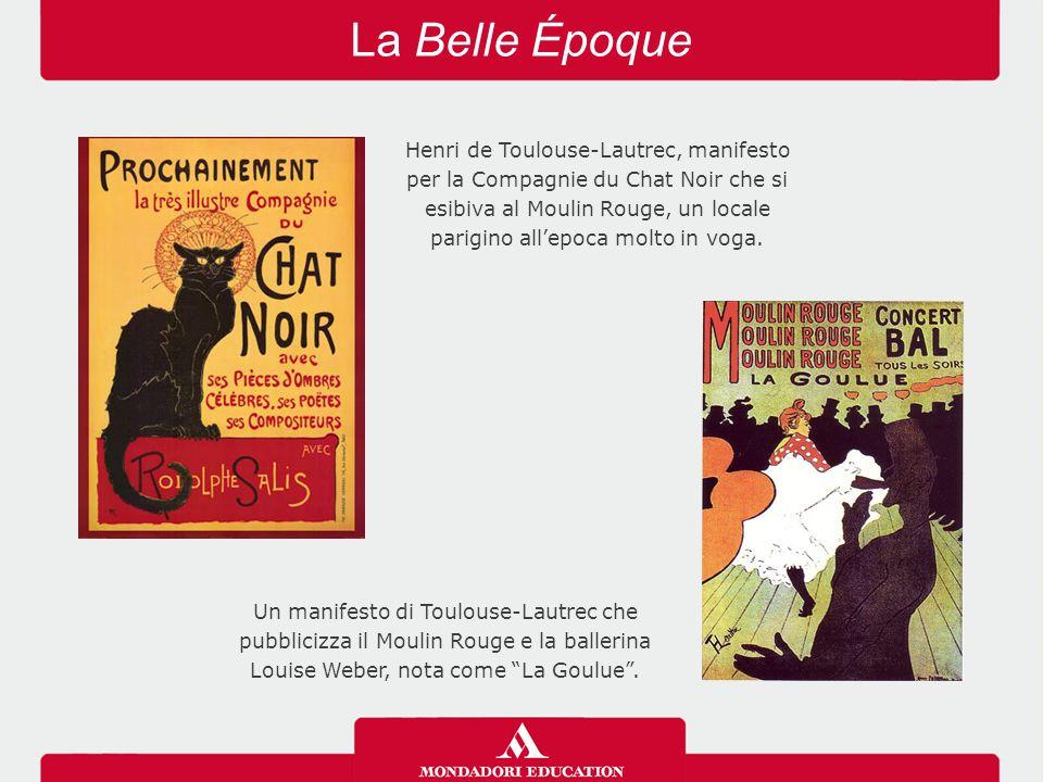 La Belle Époque Henri de Toulouse-Lautrec, manifesto per la Compagnie du Chat Noir che si esibiva al Moulin Rouge, un locale parigino all'epoca molto