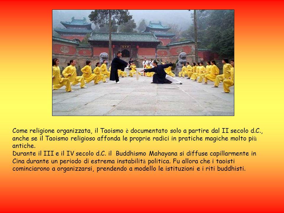 Come religione organizzata, il Taoismo è documentato solo a partire dal II secolo d.C., anche se il Taoismo religioso affonda le proprie radici in pratiche magiche molto pi ù antiche.