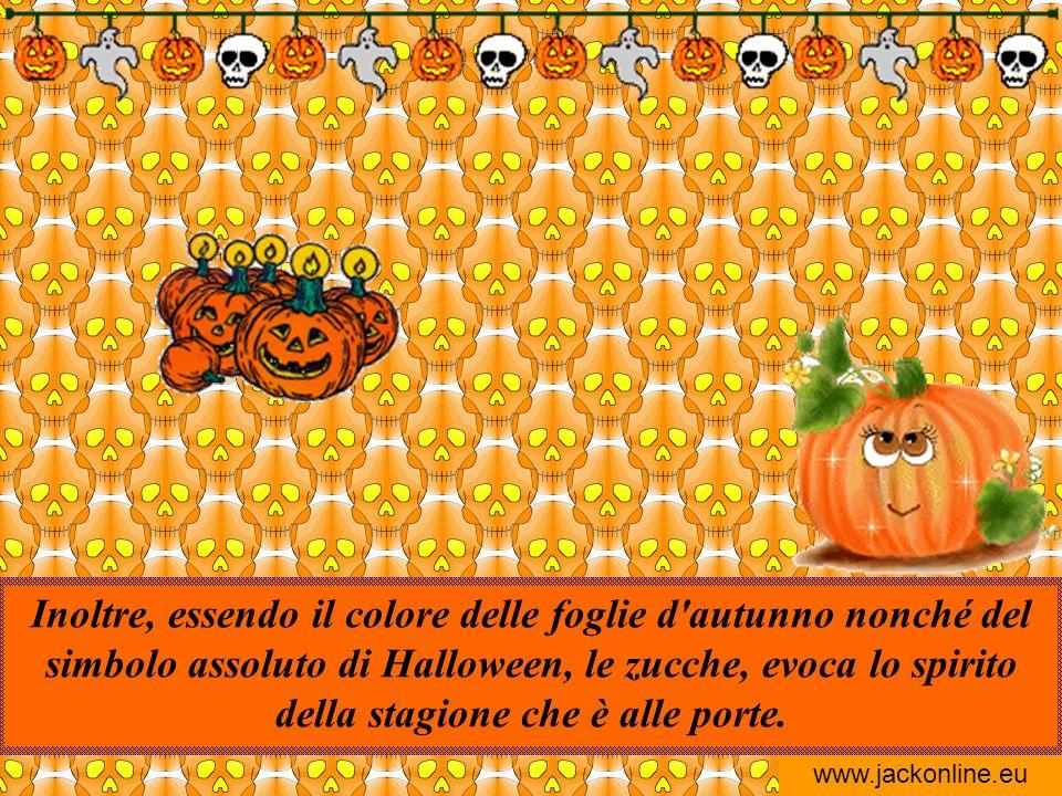 www.jackonline.eu Per quanto riguarda l'arancione, questo colore ricorda la mietitura e quindi riflette la natura agricola di Halloween, che risale al