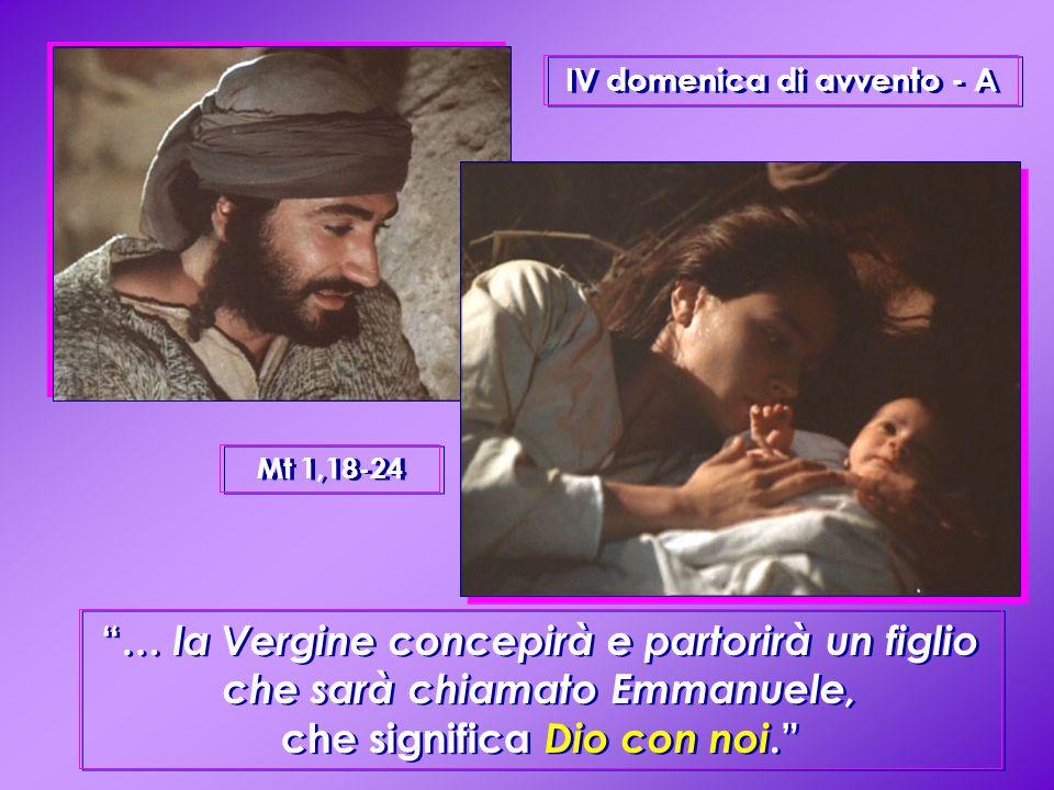 """IV domenica di avvento - A """"… la Vergine concepirà e partorirà un figlio che sarà chiamato Emmanuele, che significa Dio con noi."""" Mt 1,18-24"""