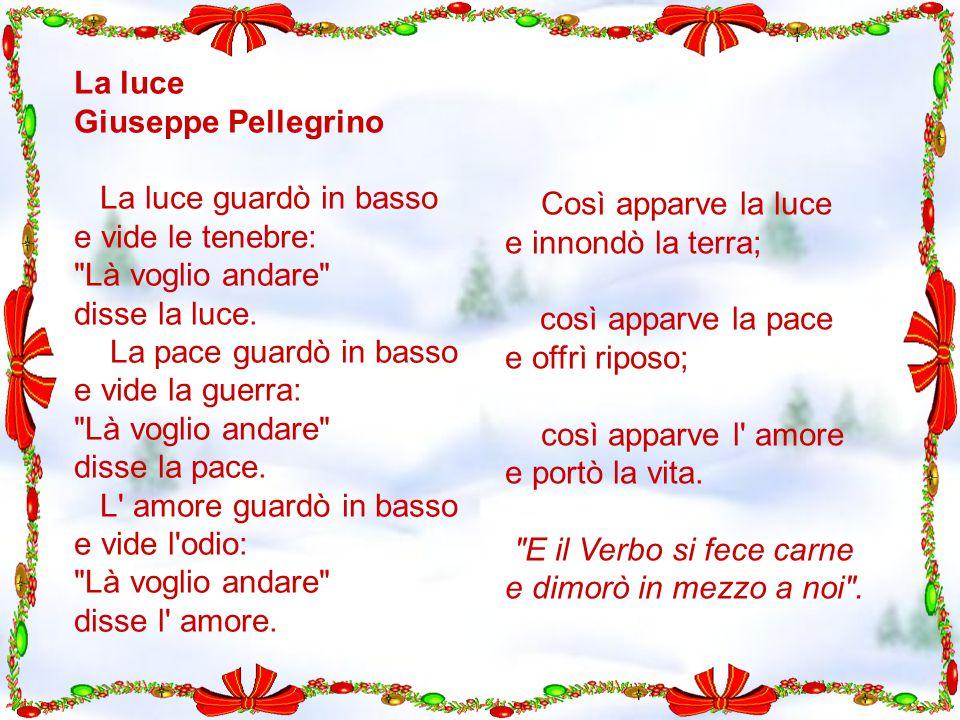 La luce Giuseppe Pellegrino La luce guardò in basso e vide le tenebre: