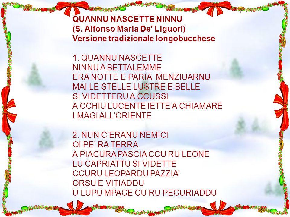 QUANNU NASCETTE NINNU (S. Alfonso Maria De' Liguori) Versione tradizionale longobucchese 1. QUANNU NASCETTE NINNU A BETTALEMME ERA NOTTE E PARIA MENZI