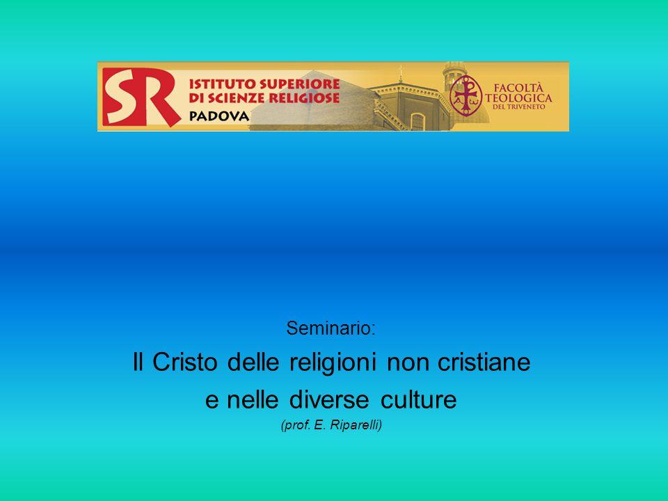 Seminario: Il Cristo delle religioni non cristiane e nelle diverse culture (prof. E. Riparelli)
