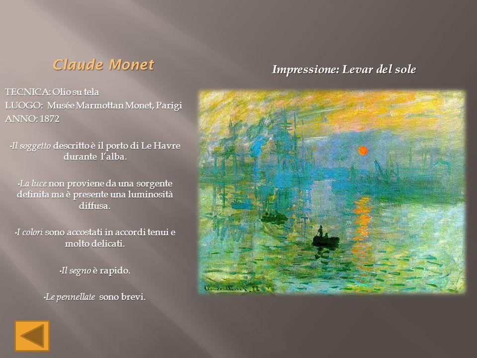 Claude Monet TECNICA: Olio su tela LUOGO: Musée Marmottan Monet, Parigi ANNO: 1872 Il soggetto descritto è il porto di Le Havre durante l'alba. Il sog