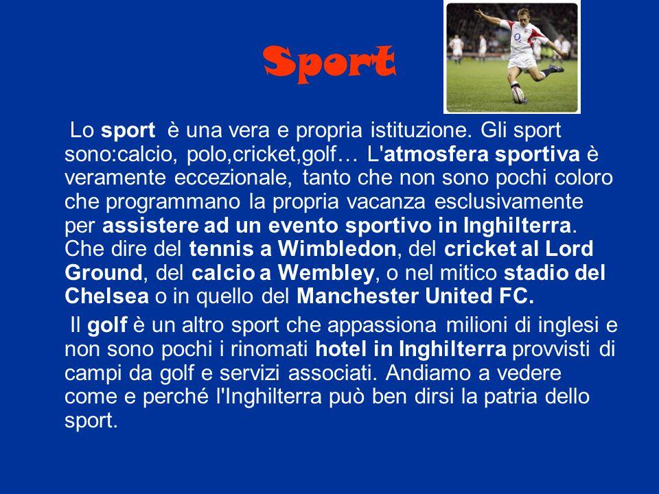 Sport Lo sport è una vera e propria istituzione. Gli sport sono:calcio, polo,cricket,golf… L'atmosfera sportiva è veramente eccezionale, tanto che non