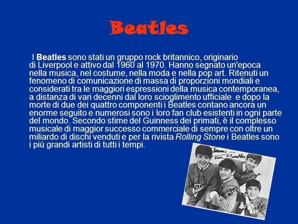 Beatles I Beatles sono stati un gruppo rock britannico, originario di Liverpool e attivo dal 1960 al 1970. Hanno segnato un'epoca nella musica, nel co