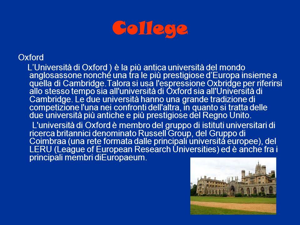 College Oxford L'Università di Oxford ) è la più antica università del mondo anglosassone nonché una tra le più prestigiose d'Europa insieme a quella