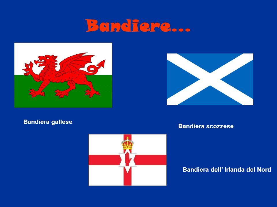 Bandiere… Bandiera gallese Bandiera scozzese Bandiera dell' Irlanda del Nord