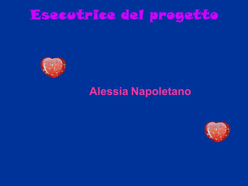 Esecutrice del progetto Alessia Napoletano