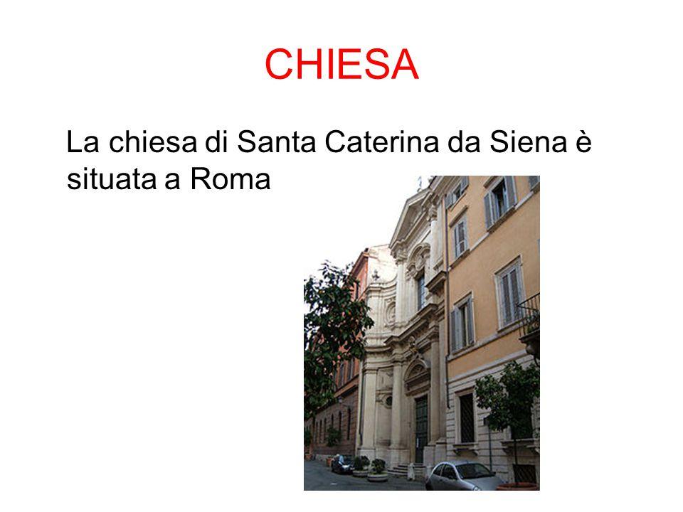 CHIESA La chiesa di Santa Caterina da Siena è situata a Roma