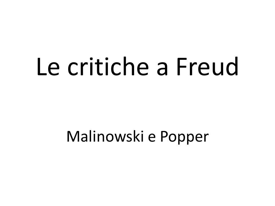 Le critiche a Freud Malinowski e Popper