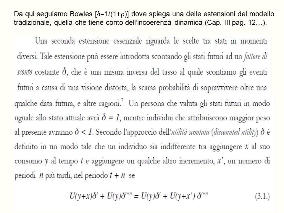 Da qui seguiamo Bowles [  =1/(1+  )] dove spiega una delle estensioni del modello tradizionale, quella che tiene conto dell'incoerenza dinamica (Cap