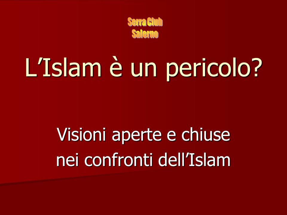 L'Islam è un pericolo? Visioni aperte e chiuse nei confronti dell'Islam
