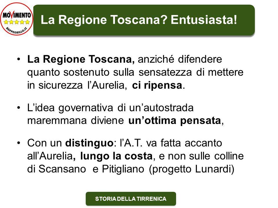 STORIA DELLA TIRRENICA La Regione Toscana. Entusiasta.