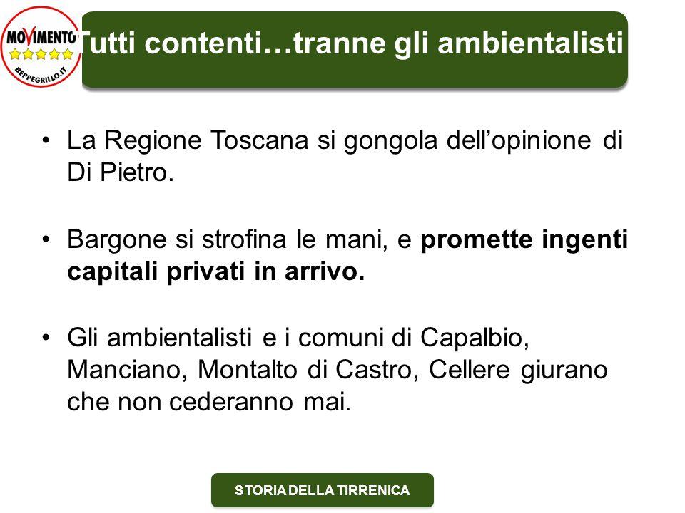 STORIA DELLA TIRRENICA La Regione Toscana si gongola dell'opinione di Di Pietro.