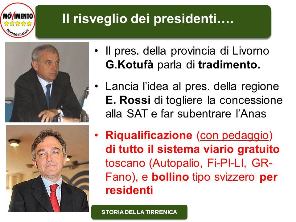 STORIA DELLA TIRRENICA Il pres. della provincia di Livorno G.Kotufà parla di tradimento.