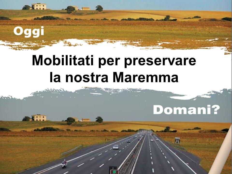STORIA DELLA TIRRENICA Mobilitati per preservare la nostra Maremma