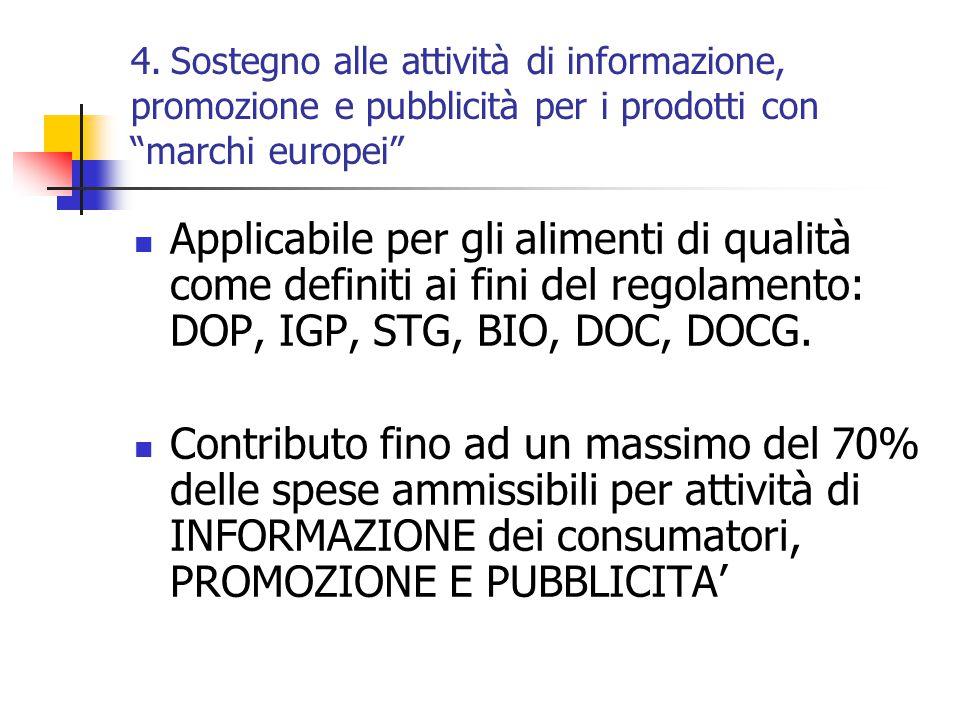 """4. Sostegno alle attività di informazione, promozione e pubblicità per i prodotti con """"marchi europei"""" Applicabile per gli alimenti di qualità come de"""