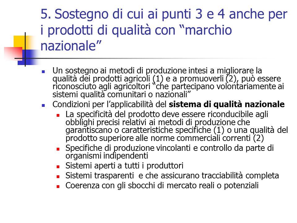 """5. Sostegno di cui ai punti 3 e 4 anche per i prodotti di qualità con """"marchio nazionale"""" Un sostegno ai metodi di produzione intesi a migliorare la q"""