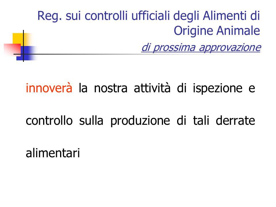 Reg. sui controlli ufficiali degli Alimenti di Origine Animale di prossima approvazione innoverà la nostra attività di ispezione e controllo sulla pro