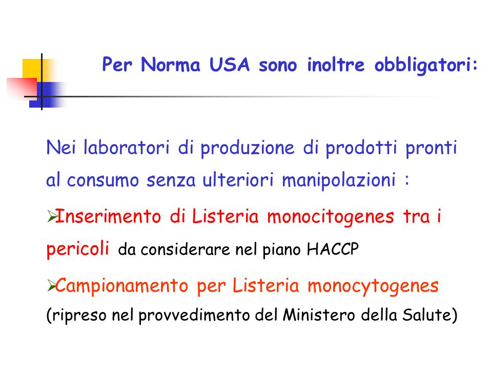 Per Norma USA sono inoltre obbligatori: Nei laboratori di produzione di prodotti pronti al consumo senza ulteriori manipolazioni :  Inserimento di Li