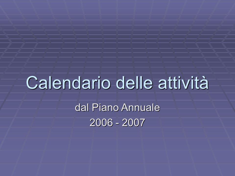 Calendario delle attività dal Piano Annuale 2006 - 2007