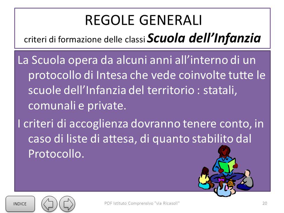 REGOLE GENERALI criteri di formazione delle classi Scuola dell'Infanzia La Scuola opera da alcuni anni all'interno di un protocollo di Intesa che vede