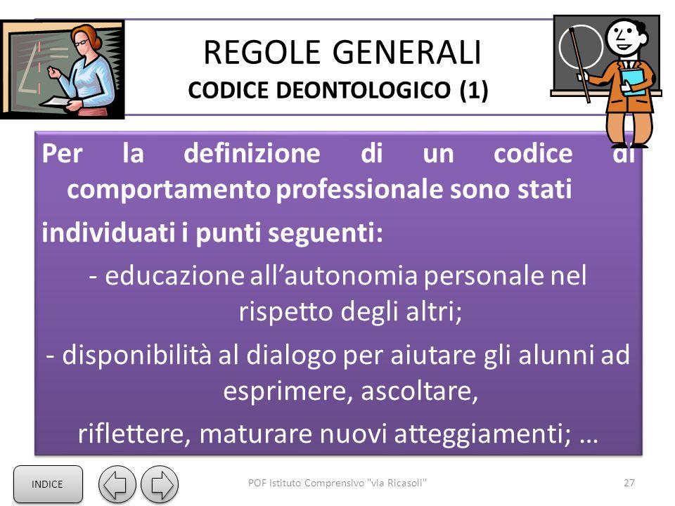 REGOLE GENERALI CODICE DEONTOLOGICO (1) Per la definizione di un codice di comportamento professionale sono stati individuati i punti seguenti: - educ