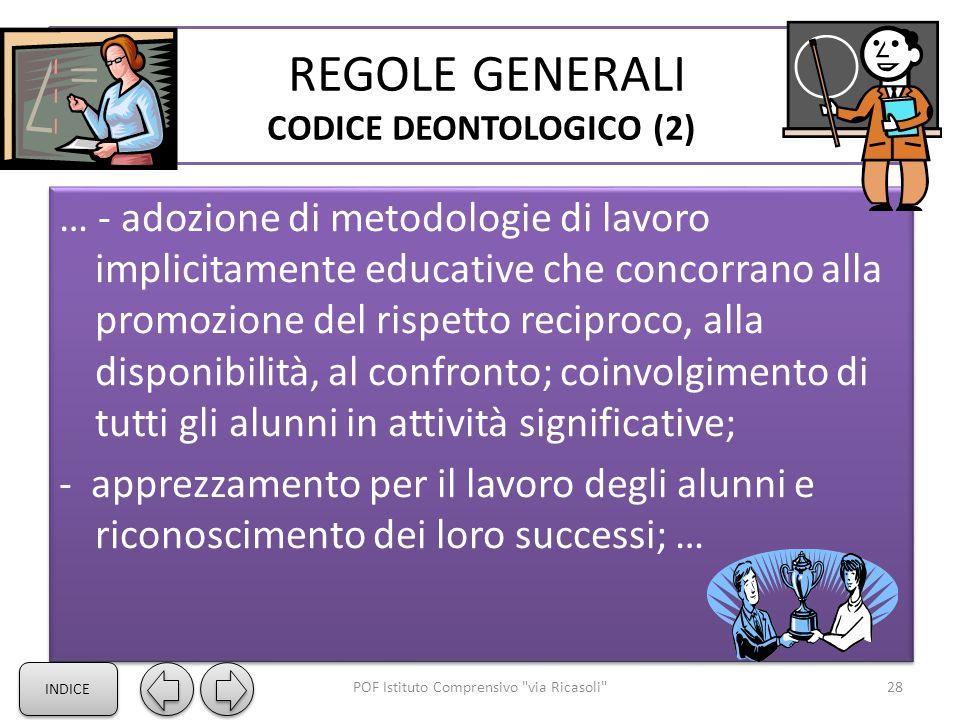 REGOLE GENERALI CODICE DEONTOLOGICO (2) … - adozione di metodologie di lavoro implicitamente educative che concorrano alla promozione del rispetto rec