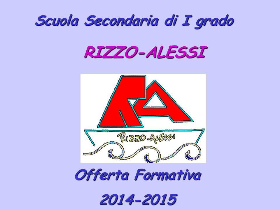 Scuola Secondaria di I grado Offerta Formativa 2014-2015 RIZZO-ALESSI