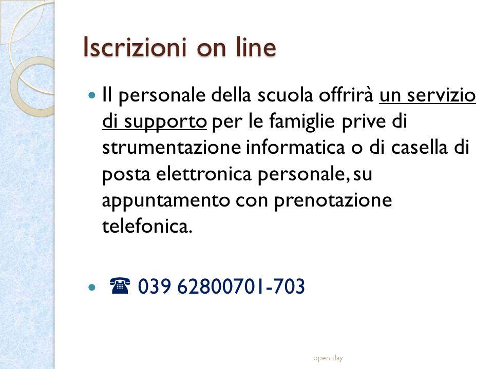Iscrizioni on line Il personale della scuola offrirà un servizio di supporto per le famiglie prive di strumentazione informatica o di casella di posta elettronica personale, su appuntamento con prenotazione telefonica.