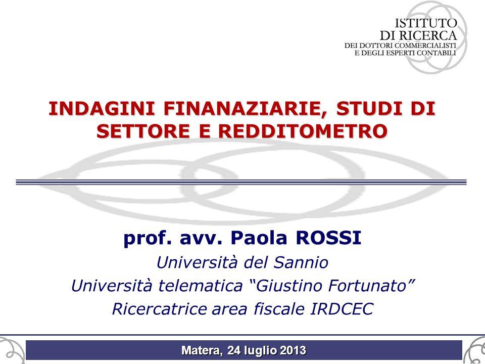 Matera, 24 luglio 2013 INDAGINI FINANAZIARIE, STUDI DI SETTORE E REDDITOMETRO prof.
