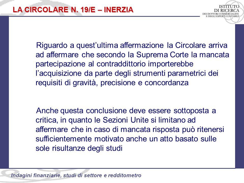 100 Indagini finanziarie, studi di settore e redditometro LA CIRCOLARE N.