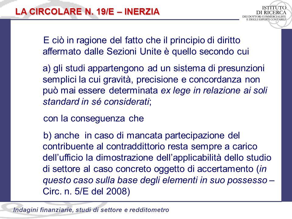 101 Indagini finanziarie, studi di settore e redditometro LA CIRCOLARE N.