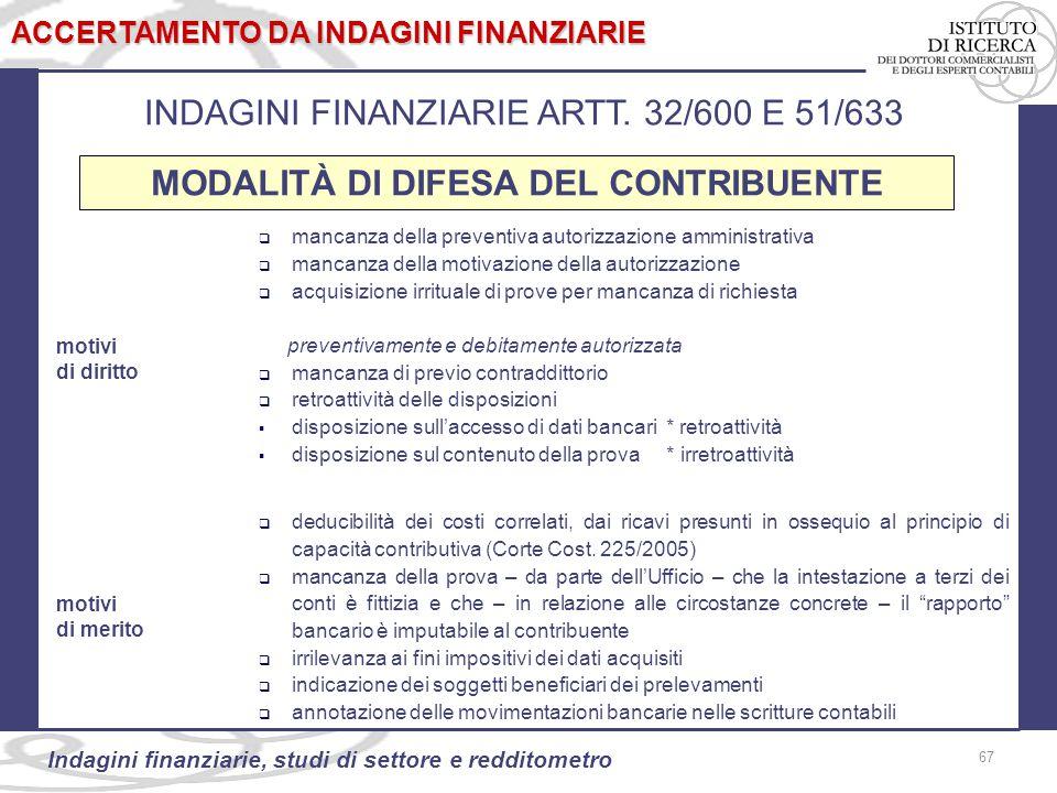 67 Indagini finanziarie, studi di settore e redditometro 67 ACCERTAMENTO DA INDAGINI FINANZIARIE INDAGINI FINANZIARIE ARTT.