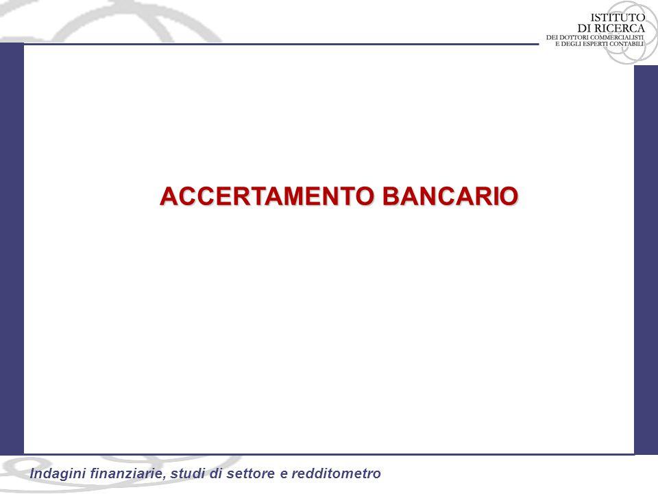 69 Indagini finanziarie, studi di settore e redditometro ACCERTAMENTO BANCARIO